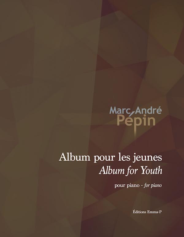 Album for Youth – Marc-André Pépin
